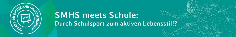 SMHS meets Schule: Durch Schulsport zum aktiven Lebensstil!?